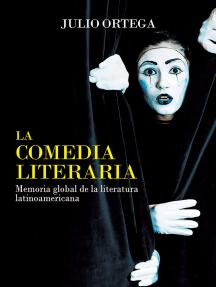 La comedia literaria: Memoria global de la literatura latinoamericana