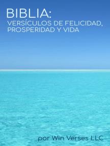 Biblia: Versículos de Felicidad, Prosperidad y Vida