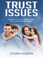 Trust Issues - Transform Your Relationship Into A Blissful Marriage