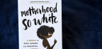 'Motherhood So White' Author Finds Race Matters In Adoption
