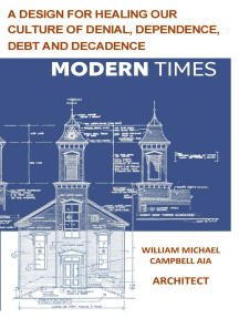 Modern Times: A Design for Healing Our Culture of Denial, Dependence, Debt and Decadence