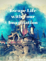 Escape Life with Your Imagination