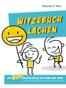 Witzebuch Lachen: Die 300 besten Witze der 80er und 90er - Garantiert jugendfrei und oberhalb der Gürtellinie