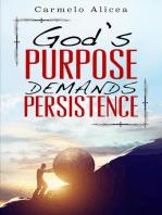 God's Purpose Demands Persistence