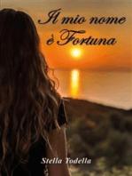 Il mio nome è Fortuna