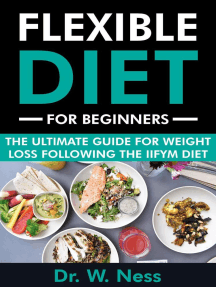 Flexible Diet for Beginners: The Ultimate Guide for Weight Loss Following the IIFYM Diet