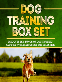Dog Training Box Set: Discover This Bunch Of Dog Training And Puppy Training Guides For Beginners
