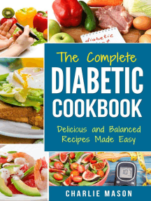 The Complete Diabetic Cookbook: Delicious and Balanced Recipes Made Easy: Diabetes Diet Book Plan Meal Planner Breakfast Lunch Dinner Desserts Snacks