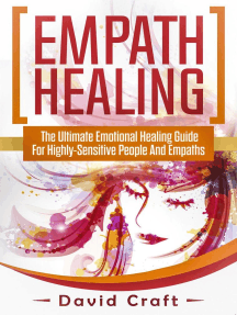 Empath Healing: The Ultimate Emotional Healing Guide For Highly-Sensitive People And Empaths