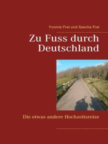 Zu Fuss durch Deutschland: Die etwas andere Hochzeitsreise