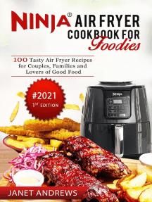 Ninja Air Fryer Cookbook for Foodies: 1, #1