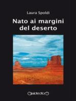 Nato ai margini del deserto