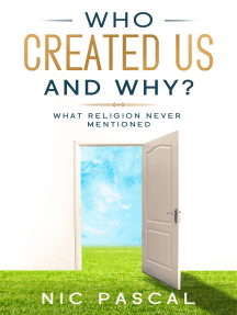 Who Created Us and Why?