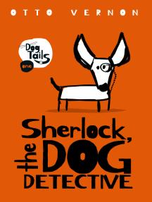 Sherlock The Dog Detective