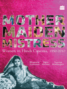 Mother Maiden Mistress : Women In Hindi Cinema,1950-2010