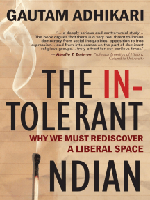The Intolerant Indian : Why We Must Rediscover A Liberal Space