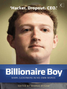 Billionaire Boy : Mark Zuckerberg In His Own Words