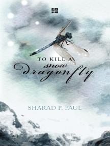 To Kill A Snow Dragonfly