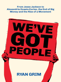 We've Got People: From Jesse Jackson to AOC, the End of Big Money and the Rise of a Movement