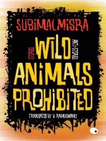 Wild Animals Prohibited: Stories, Anti-stories
