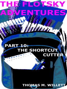 The Flotsky Adventures: Part 10 - The Shortcut Cutter