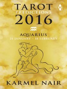 Tarot Predictions 2016: Aquarius