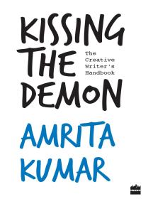Kissing the Demon: The Creative Writer's Handbook