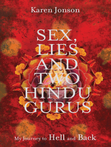 Sex, Lies and Two Hindu Gurus: My Journey to Hell and Back