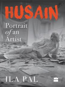 Husain: Portrait of an Artist