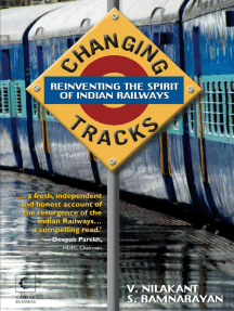 Changing Tracks : Reinviting The Spirit Of Indian Railway