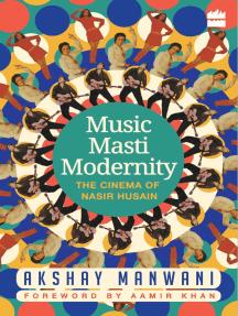 Music, Masti, Modernity: The Cinema of Nasir Husain