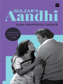 Gulzar's Aandhi: Insights into the Film