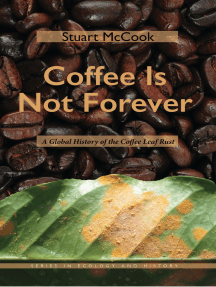 Coffee Is Not Forever: A Global History of the Coffee Leaf Rust