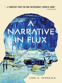 A Narrative in Flux
