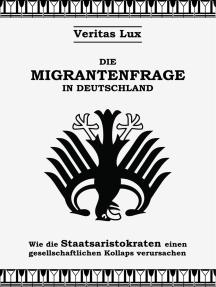 Die Migrantenfrage in Deutschland: Wie die Staatsaristokraten einen gesellschaftlichen Kollaps verursachen