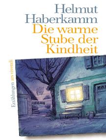 Die warme Stube der Kindheit (eBook): Erzählungen