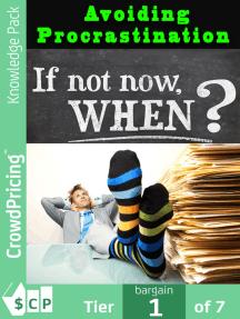Avoiding Procrastination: Identify the cause of your procrastination, overCome Procrastination And Achieve Your Goals.