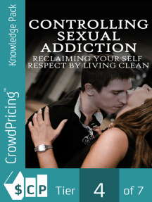 Controlling Sexual Addiction: Learn about breaking the habits of sexual addictions can have amazing benefits for your life