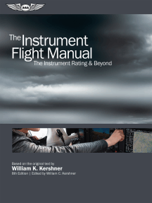 The Instrument Flight Manual: The Instrument Rating & Beyond