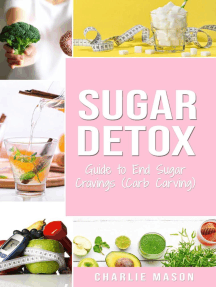 Sugar Detox: Guide to End Sugar Cravings (Carb Carving)