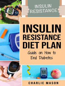 Insulin Resistance Diet Plan: Guide on How to End Diabetes