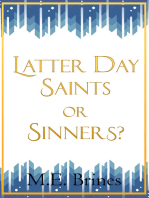 Latter Day Saints or Sinners?