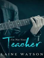 I'm Not Your Teacher