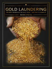 Gold Laundering: The Dirty Secrets of the Gold Trade