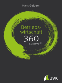 Betriebswirtschaft: 360 Grundbegriffe kurz erklärt