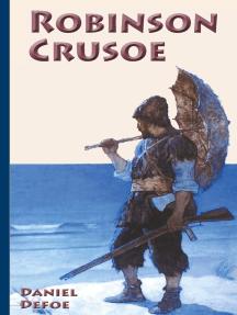Robinson Crusoe: Neu bearbeitete deutsche Ausgabe