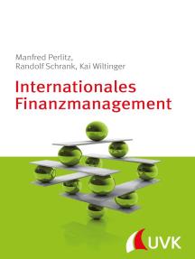 Internationales Finanzmanagement: Grundlagen der internationalen Unternehmensfinanzierung