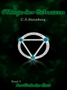Magie der Schatten 3: Am Ende der Zeit: Fantasy-Trilogie