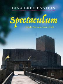 Spectaculum: Paula Sterns erster Fall