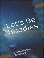 """Let's Be Buddies"""